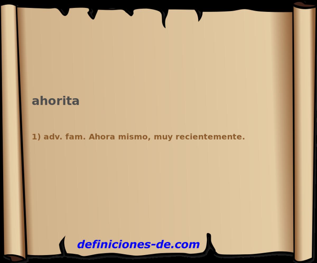 Qué significa Ahorita?