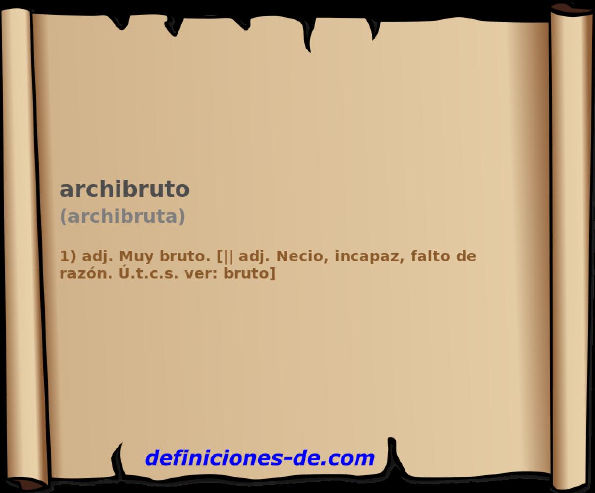 Significado de Archibruto (archibruta)