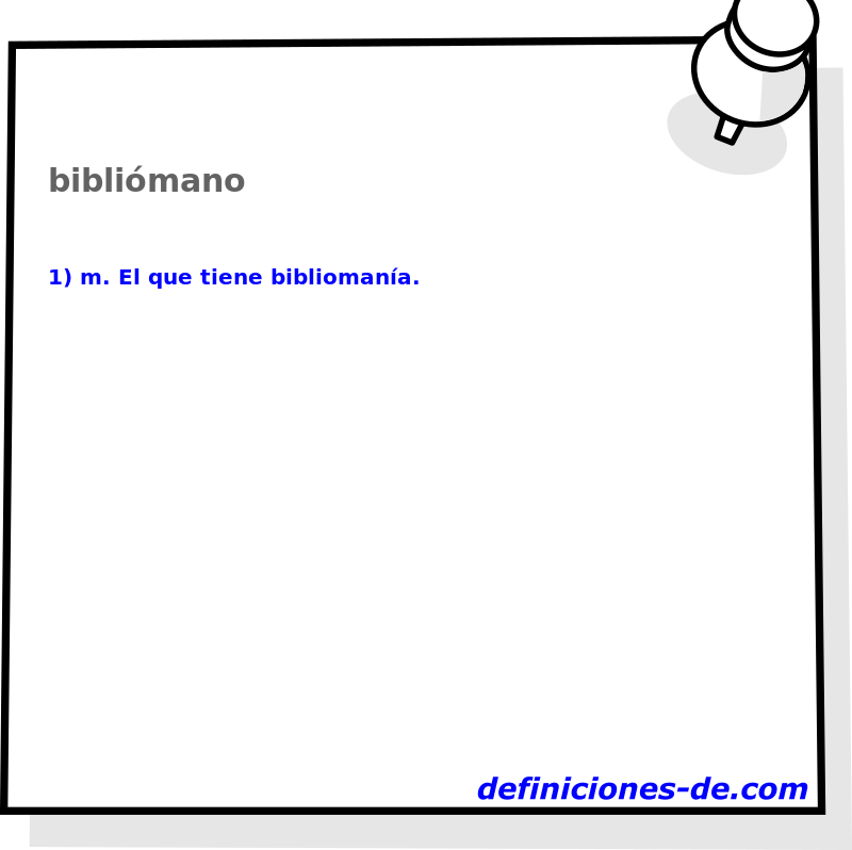 Qué significa Bibliómano?
