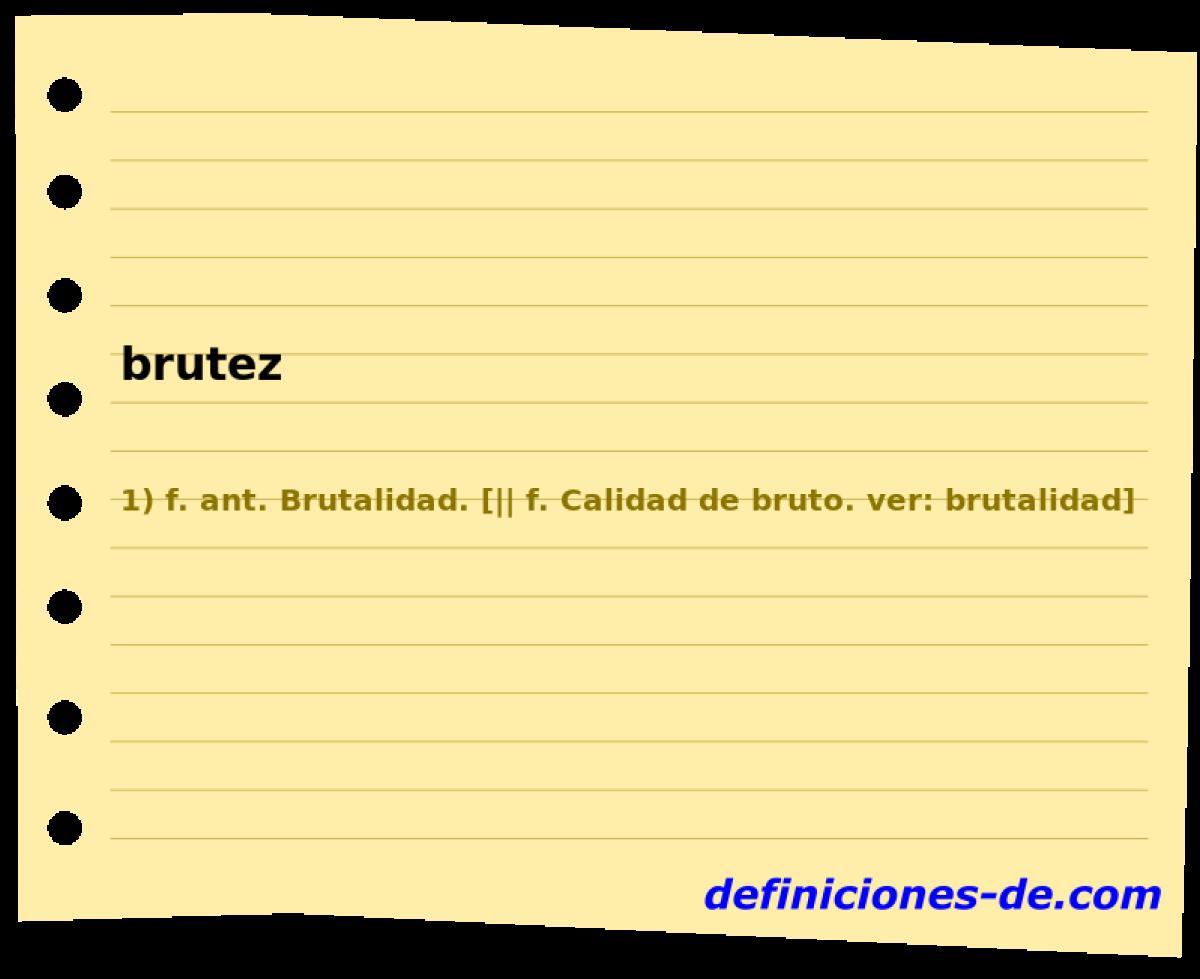 Qué significa Brutez?