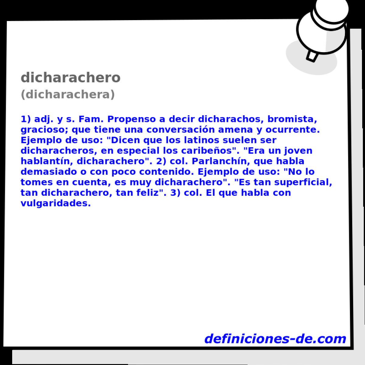 Qué significa Dicharachero (dicharachera)?