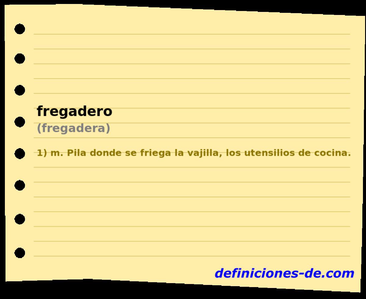 Qué significa Fregadero (fregadera)?