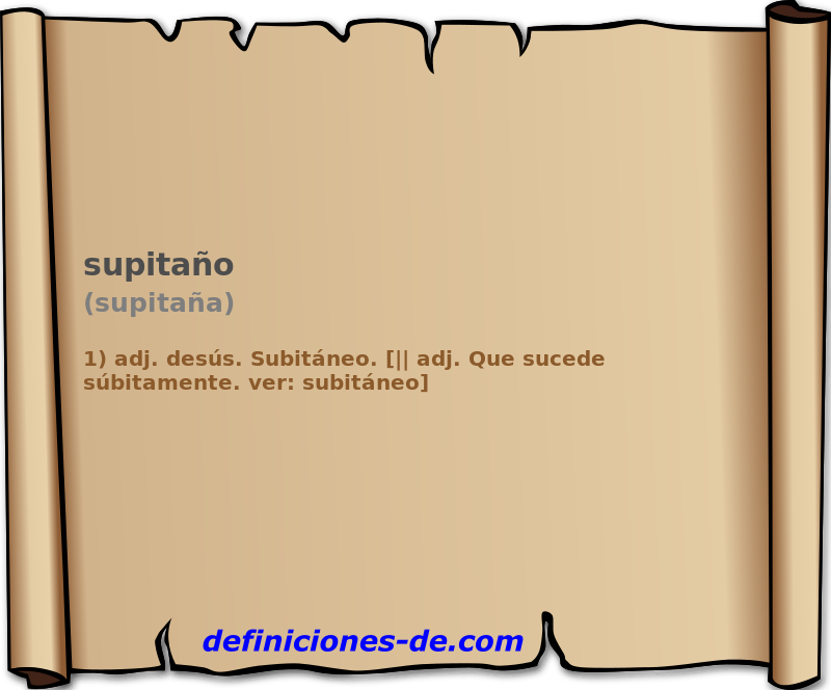 Qué significa Supitaño (supitaña)?
