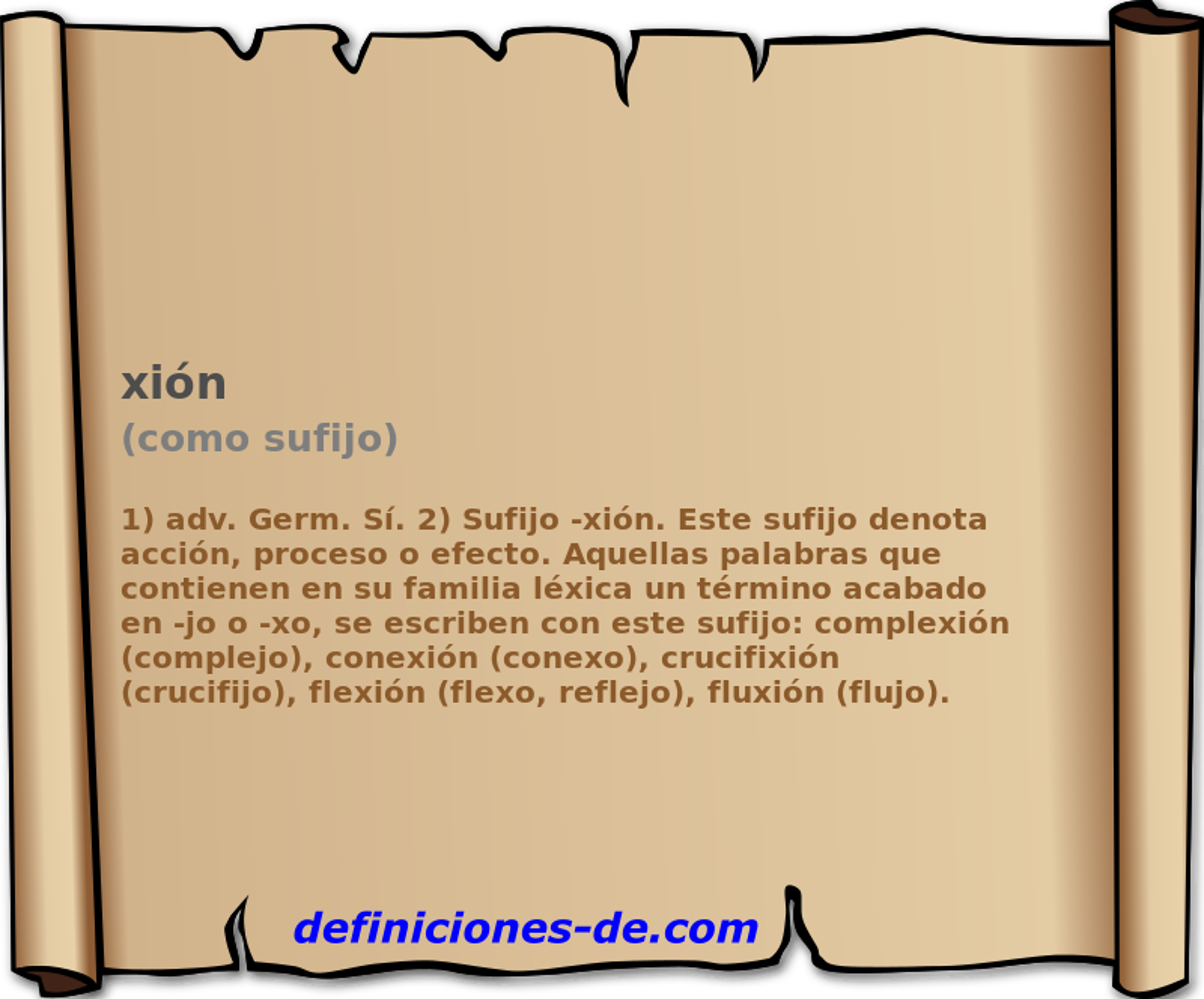 Qué significa Xión (como sufijo)?