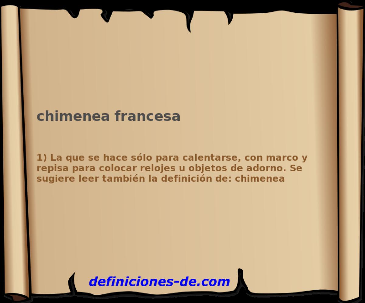 Qué significa Chimenea francesa?