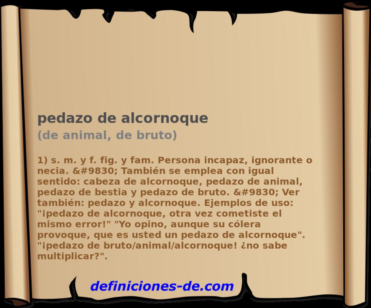 Qué significa Pedazo de alcornoque (de animal, de bruto)?