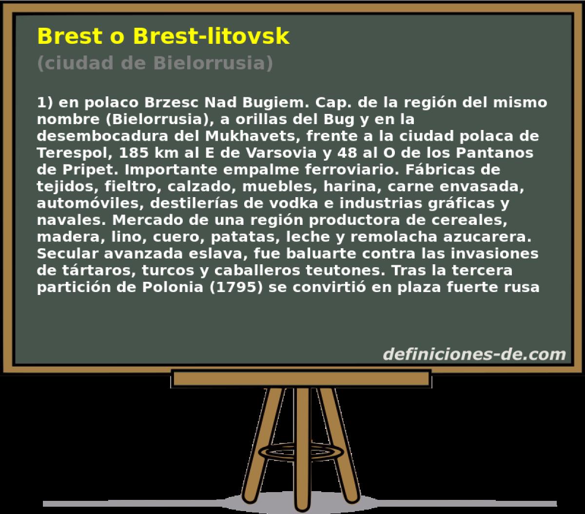Qué significa Brest o Brest-litovsk (ciudad de Bielorrusia)?