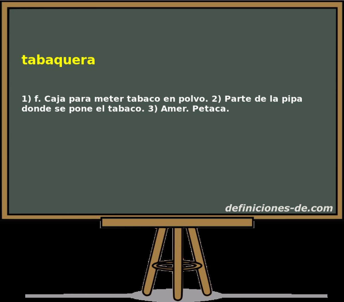 Qué significa Tabaquera?