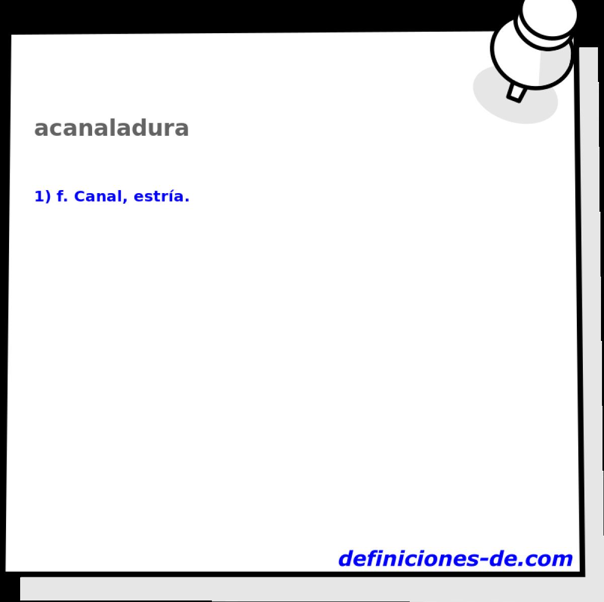Qué significa Acanaladura?