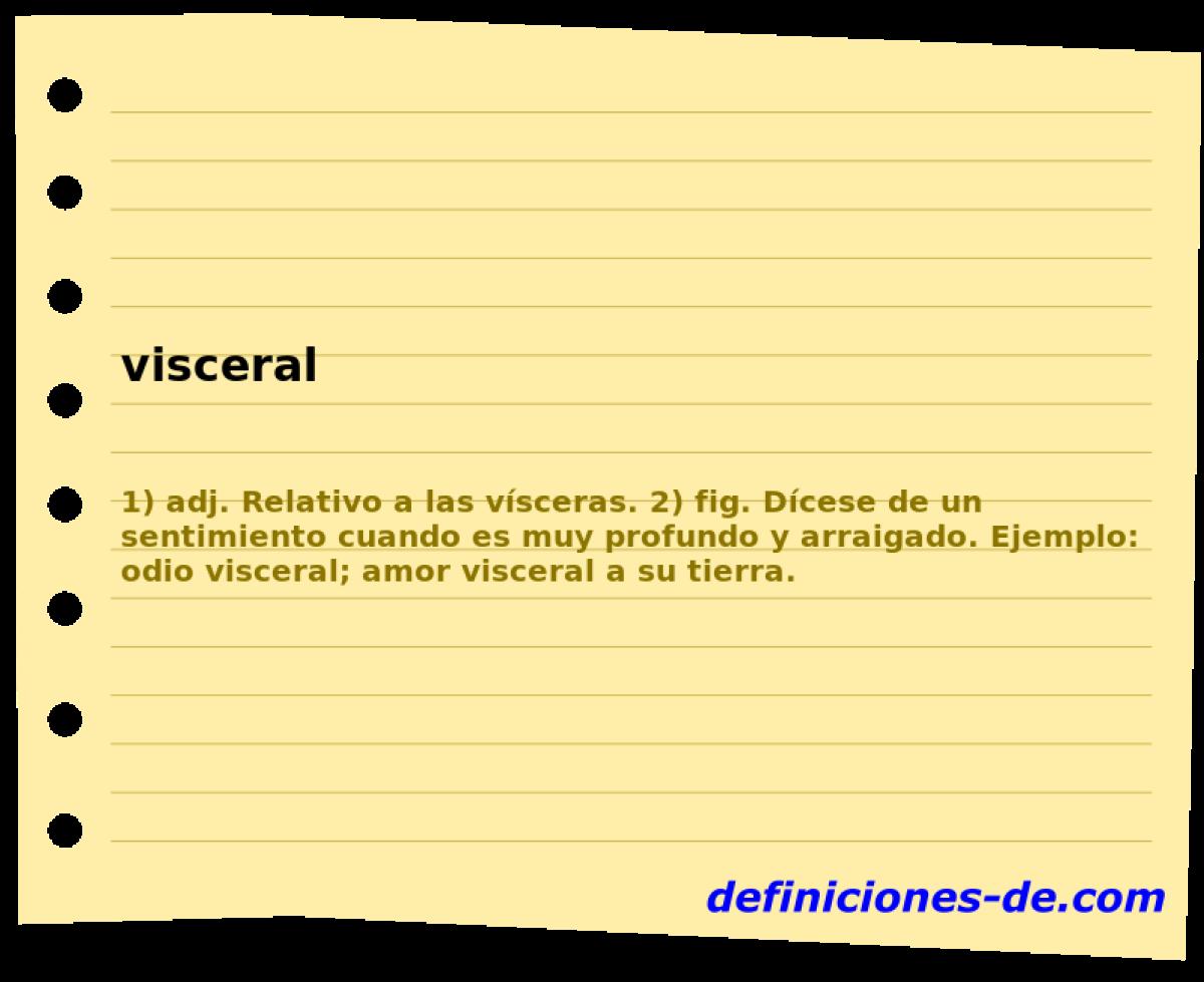 Qué significa Visceral?