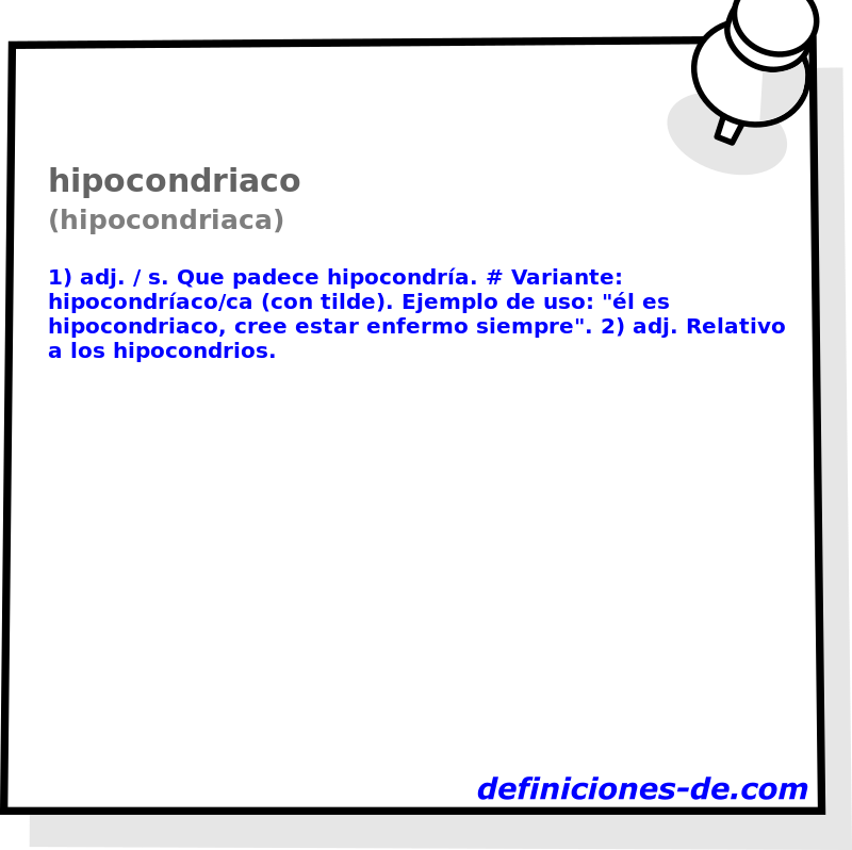 Qué significa Hipocondriaco (hipocondriaca)?