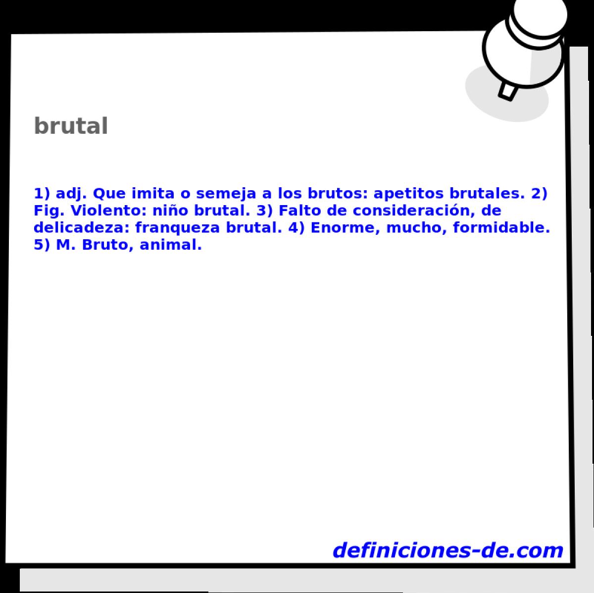 Qué significa Brutal?