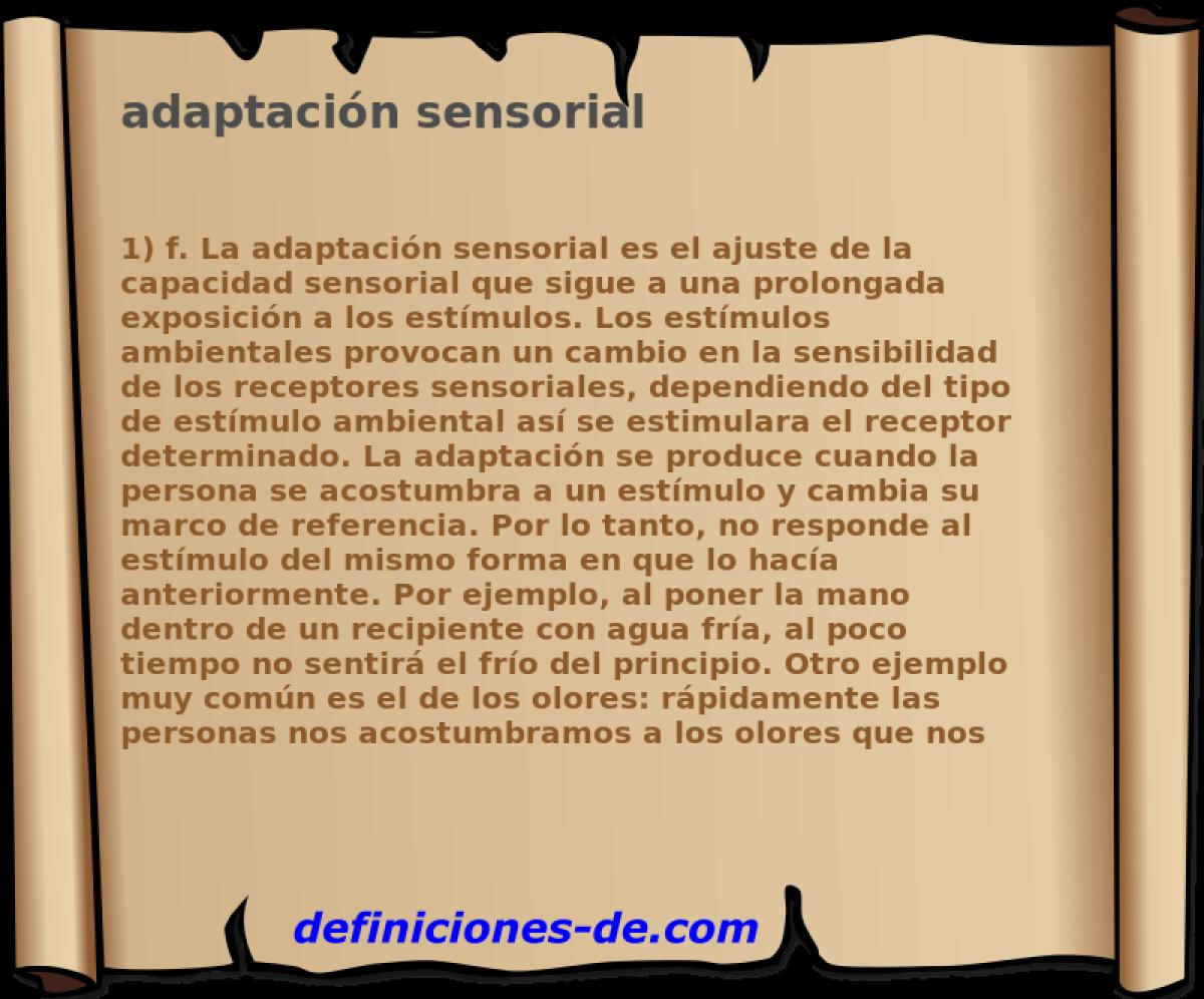 Qué significa Adaptación sensorial?